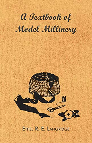 9781446500743: A Textbook of Model Millinery