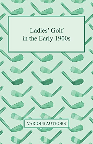 9781446502419: Ladies' Golf in the Early 1900s