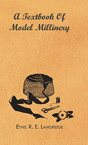 9781446503973: A Textbook of Model Millinery
