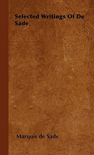 9781446504918: Selected Writings Of De Sade