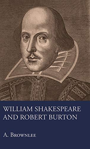 9781446505090: William Shakespeare And Robert Burton