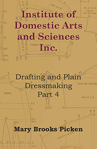 9781446507193: Institute Of Domestic Arts And Sciences - Drafting And Plain Dressmaking Part 3