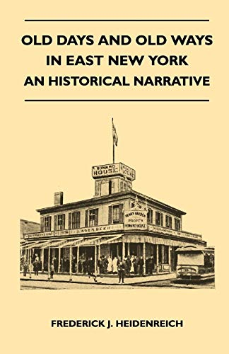 9781446507483: Old Days And Old Ways In East New York - An Historical Narrative