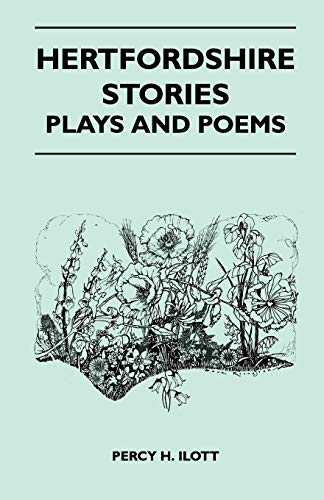 9781446507599: Hertfordshire Stories, Plays And Poems