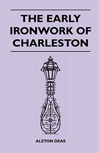 9781446507896: The Early Ironwork Of Charleston