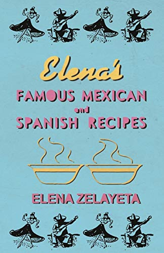 9781446507988: Elena's Famous Mexican And Spanish Recipes