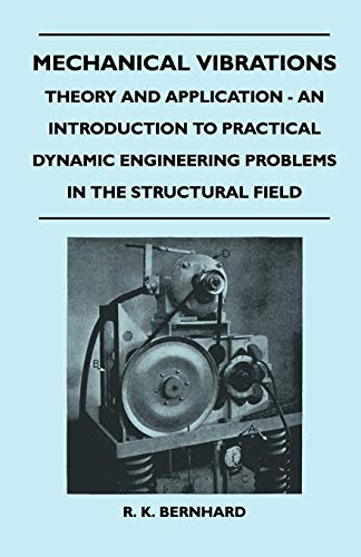 Mechanical Vibrations - Theory And Application -: R. K. Bernhard