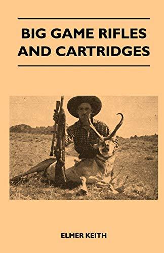 9781446508596: Big Game Rifles And Cartridges