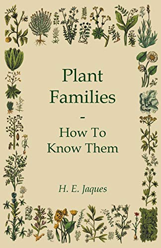 Plant Families - How To Know Them: H. E. Jaques