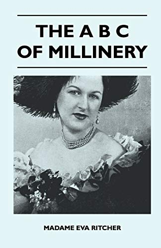 9781446509180: The A B C Of Millinery