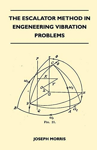 The Escalator Method In Engineering Vibration Problems: Joseph Morris