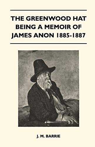 9781446509647: The Greenwood Hat Being a Memoir of James Anon 1885-1887