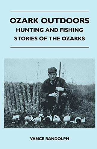 9781446509760: Ozark Outdoors - Hunting and Fishing Stories of the Ozarks