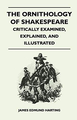 9781446509869: The Ornithology of Shakespeare - Critically Examined, Explained, and Illustrated