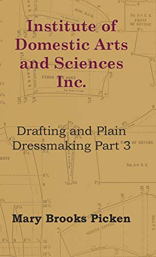 9781446510940: Institute Of Domestic Arts And Sciences - Drafting And Plain Dressmaking Part 3