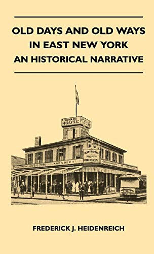 9781446511237: Old Days And Old Ways In East New York - An Historical Narrative