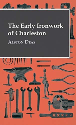 9781446511640: The Early Ironwork Of Charleston
