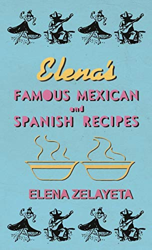 9781446511732: Elena's Famous Mexican And Spanish Recipes