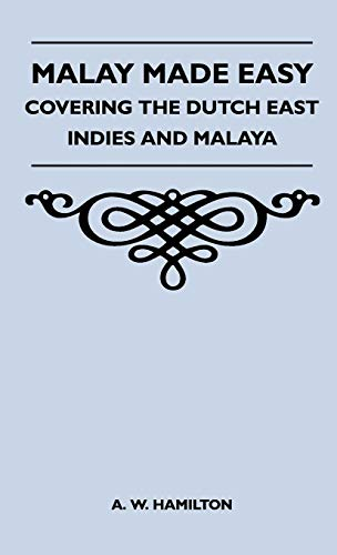 9781446511916: Malay Made Easy - Covering The Dutch East Indies And Malaya