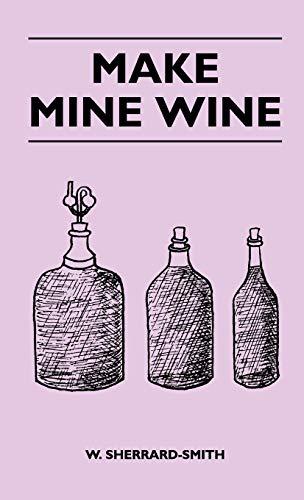 Make Mine Wine: W. Sherrard-Smith