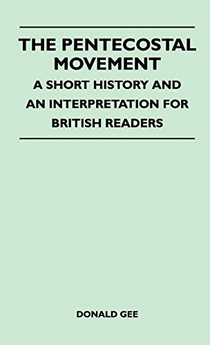9781446512593: The Pentecostal Movement - A Short History And An Interpretation For British Readers