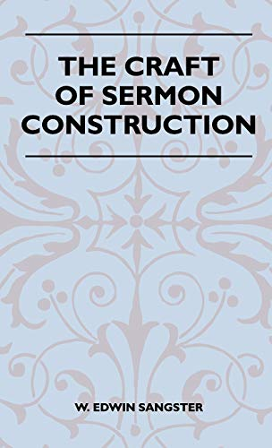 9781446512661: The Craft Of Sermon Construction