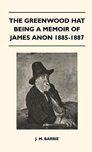 9781446513392: The Greenwood Hat Being a Memoir of James Anon 1885-1887