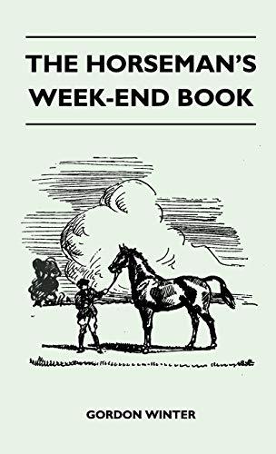 The Horsemans Week-End Book: Gordon Winter