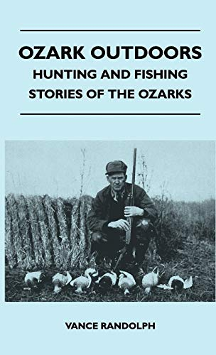 9781446513514: Ozark Outdoors - Hunting And Fishing Stories Of The Ozarks