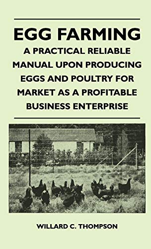 9781446513576: Egg Farming - A Practical Reliable Manual Upon Producing Eggs And Poultry For Market As A Profitable Business Enterprise