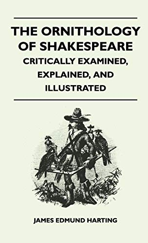 9781446513613: The Ornithology of Shakespeare - Critically Examined, Explained, and Illustrated