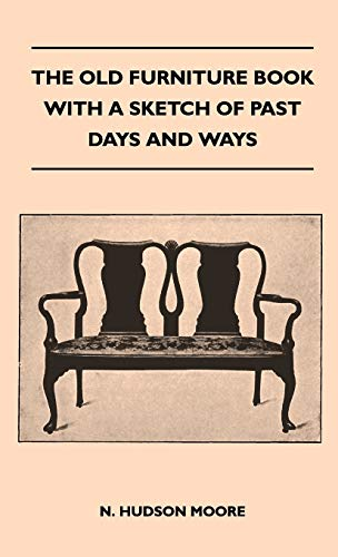 9781446513705: The Old Furniture Book With A Sketch Of Past Days And Ways