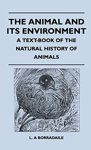 The Animal And Its Environment - A Text-Book Of The Natural History Of Animals: L. A Borradaile