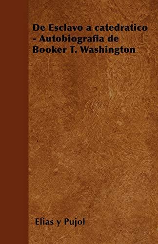 9781446514504: de Esclavo a Catedratico - Autobiografia de Booker T. Washington (Spanish Edition)