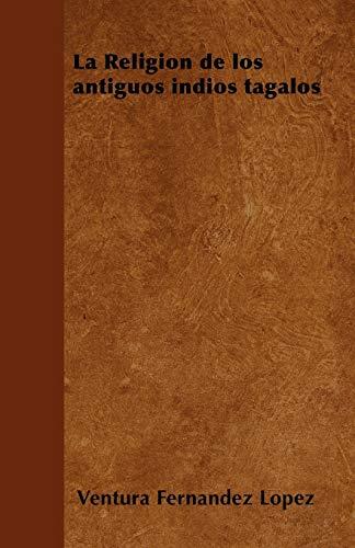 9781446514849: La Religión de los antiguos indios tagalos (Spanish Edition)