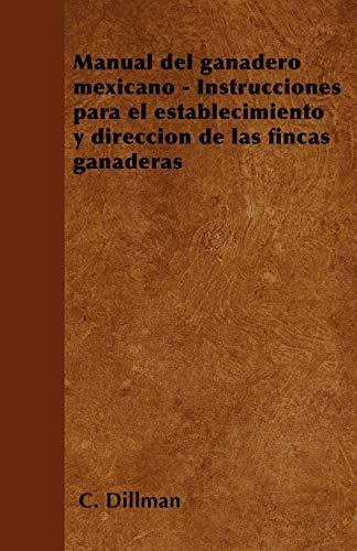 Manual del Ganadero Mexicano - Instrucciones Para: C Dillman