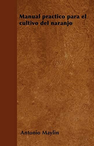 9781446514979: Manual Practico Para El Cultivo del Naranjo