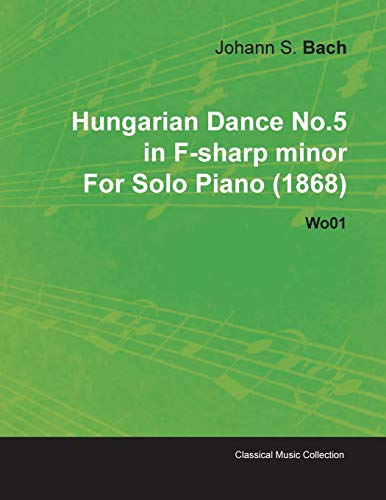Hungarian Dance No.5 in F-sharp Minor By: Johannes Brahms
