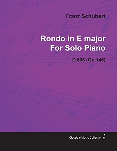 9781446515860: Rondo in E Major by Franz Schubert for Solo Piano D.506 (Op.145)