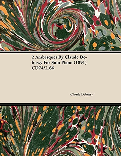 9781446516058: 2 Arabesques by Claude Debussy for Solo Piano (1891) Cd74/L.66