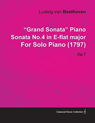 Grand Sonata Piano Sonata No.4 in E-flat: Ludwig van Beethoven