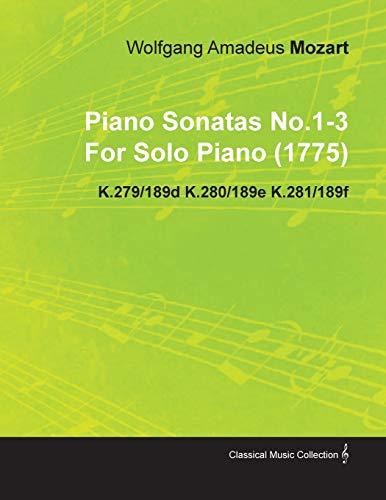 9781446516676: Piano Sonatas No.1-3 by Wolfgang Amadeus Mozart for Solo Piano (1775) K.279/189d K.280/189e K.281/189f