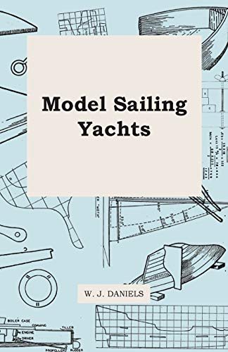 Model Sailing Yachts: W. J. Daniels; H. B. Tucker