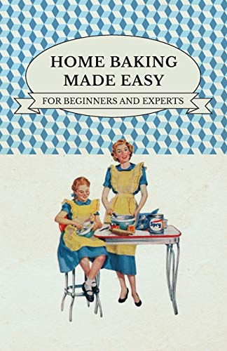 9781446517680: Home Baking Made Easy - For Beginners and Experts