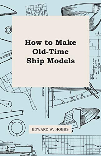 9781446517963: How to Make Old-Time Ship Models