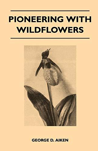 9781446517970: Pioneering With Wildflowers