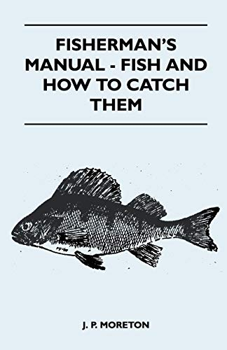 9781446518175: Fisherman's Manual - Fish And How To Catch Them