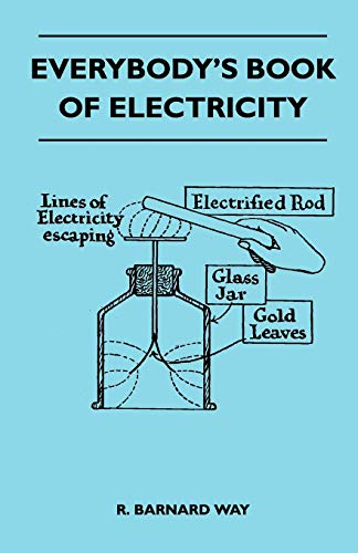 Everybody s Book Of Electricity - A: R. Barnard Way