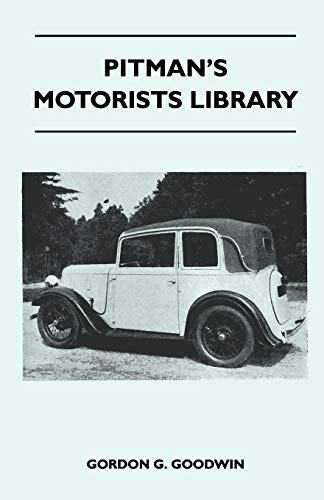 9781446519066: Pitman's Motorists Library - The Book of the Austin Seven - A Complete Guide for Owners of All Models with Details of Changes in Design and Equipment