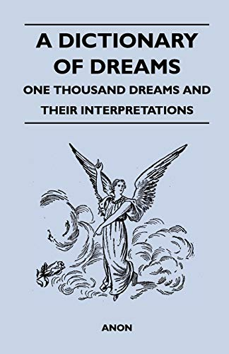 9781446519202: A Dictionary of Dreams - One Thousand Dreams and Their Interpretations